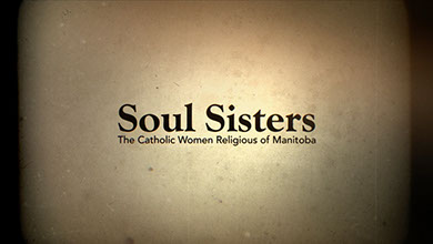 Soul Sisters The catholic women religious of Manitoba
