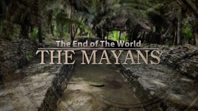 Title card for The Mayans: The End Of The World